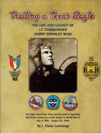 Trailing a Texas Eagle: The Life and Legacy of Lt. Commander Harry Brinkley Bass