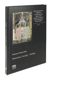 Sredniowieczne rekopisy iluminowane Biblioteki i Muzeum Książąt Czartoryskich w Krakowie, Tom 2: Bawaria, Czechy - Polska