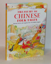 Treasury of Chinese Folk Tales: Beloved myths and Legends from the Middle Kiingdom