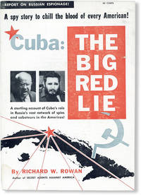image of Cuba: The Big Red Lie. The startling true story of Red Cuba--Russia's powerful new base for a vast network of spies and saboteurs undermining the Americas!