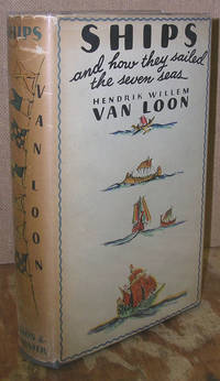 Ships and How they Sailed the Seven Seas by  Hendrik Willem Van Loon - Hardcover - 3rd Printing - 1935 - from Dearly Departed Books and Biblio.com