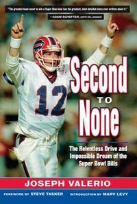 Second to None : The Relentless Drive and the Impossible Dream of the Super Bowl Bills