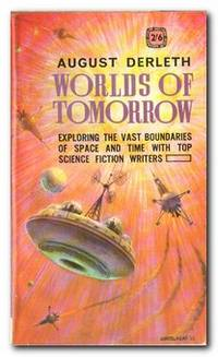 Worlds Of Tomorrow by  August (editor) Derleth - Paperback - Reprint; First Printing - 1963 - from Books in Bulgaria and Biblio.com