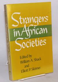 Strangers in African Societies; sponsored by the Joint Committee on African Studies of the Social Science Research Council and the American Council of Learned Societies