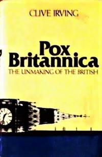 Pox Britannica;: The unmaking of the British