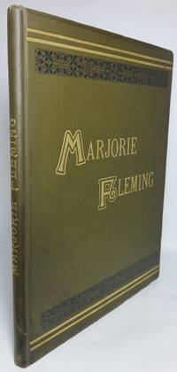 image of MARJORIE FLEMING: A Sketch.  Being the Paper Entitled Pet Marjorie, A Story of Child Life Fifty Years Ago... New Edition, with Illustrations