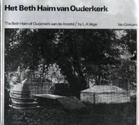Het Beth Haim van Ouderkerk : beelden van een Portugees-Joodse begraafplaats (The Beth Haim of...