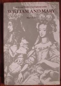 Arts and Society in England under William and Mary
