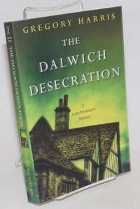 The Dalwich Desecration: a Colin Pendragon mystery