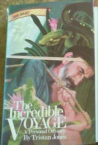 The Incredible Voyage - A Personal Odyssey by  Tristan Jones - 1st Edition - 1978 - from Chapter 1 Books and Biblio.com