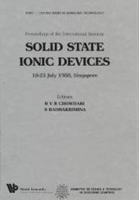 Solid State Ionic Devices - Proceedings of the International Seminar (Wspc-Costed Series in...