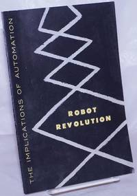 image of Robot revolution: the implications of automation