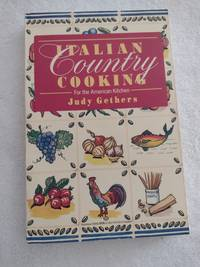 Italian Country Cooking For The American Kitchen