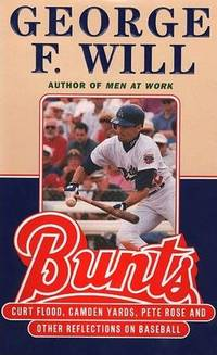 Bunts: Curt Flood, Camden Yards, Pete Rose, and Other Reflections on Baseball