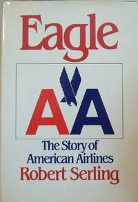 Eagle AA: The Story of American Airlines