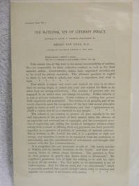 The National Sin of Literary Piracy. Extracts from a Sermon, Preached By Henry Van Dyke, D.D. Pastor of the Brick Church in New York. (Original Publication, ND Circa 1899/1900)
