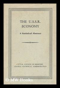 The U. S. S. R. Economy : a Statistical Abstract