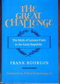 image of The Great Challenge: The Myth of Laissez-Faire in the Early Republic