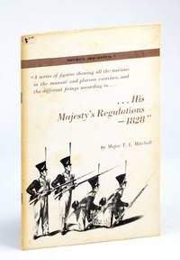 His Majesty's Regulations - 1828: Historical Arms Series No. 5 [Five]