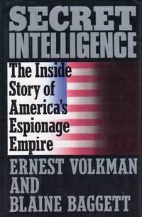 Secret Intelligence the Inside Story of America's Espionage Empire by Ernest Volkman And Blaine Baggett - Hardcover - 1989 - from C.A. Hood & Associates and Biblio.com