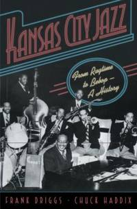 image of Kansas City Jazz : From Ragtime to Bebop - A History