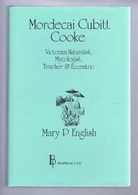MORDECAI CUBITT COOKE, Victorian Naturalist, Mycologist, Teacher & Eccentric