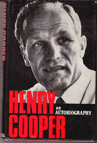 Henry Cooper an Autobiography by  Henry Cooper - Signed First Edition - 1972 - from John Thompson (SKU: 24081)