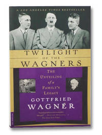 Twilight of the Wagners: The Unveiling of a Family's Legacy