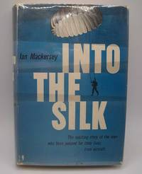 Into the Silk by Ian Mackersey - Hardcover - 1958 - from Easy Chair Books (SKU: 183097)