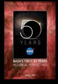 NASA's First 50 Years Historical Perspectives: NASA 50th Anniversary Proceedings