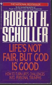 Life's Not Fair but God Is Good