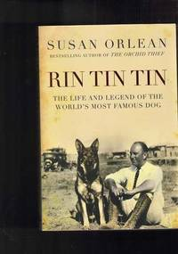 Rin Tin Tin : The Life and Legend of the World's Most Famous Dog