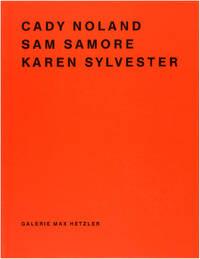 Cady Noland / Sam Samore / Karen Sylvester