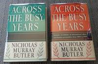 ACROSS THE BUSY YEARS: RECOLLECTIONS AND REFLECTIONS.  2 VOLUME SET + ADDITIONAL MATERIAL...