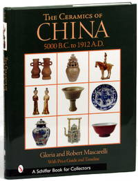 image of The Ceramics of China: 5000 B.C. to 1912 A.D.