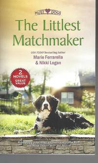 The Littlest Matchmaker: An Anthology (Must Love Dogs)
