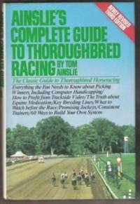 AINSLIE'S COMPLETE GUIDE TO THOROUGHBRED RACING The Classic Guide to  Thoroughbred Horseracing