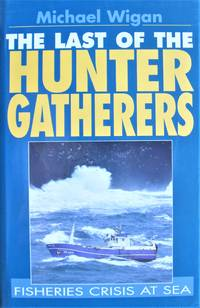image of The Last of the Hunter Gatherers. Fisheries Crisis at Sea
