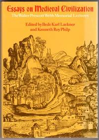 Essays on Medieval Civilization: The Walter Prescott Webb Memorial Lectures