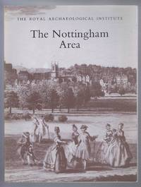 image of The Nottingham Area, proceedings of the 135th Summer Meeting of the Royal Archaeological institute 1989, Supplement to the Archaeological Journal Volume 146 for 1989