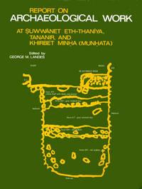 image of Report on Archaeological Work At Suwannet Eth-Thaniya, Tananir and Khirbet Minha (Munhata)