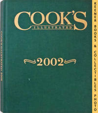 Cook's Illustrated 2002 Annual: Cook's Illustrated Series by America's Test Kitchen Editors / Cook's Illustrated Editors - First Edition: First Printing - 2002 - from KEENER BOOKS (Member IOBA) and Biblio.com