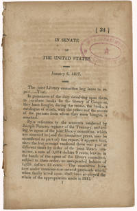 In Senate of the United States. January 6, 1817. The joint Library committee beg leave to report.....That