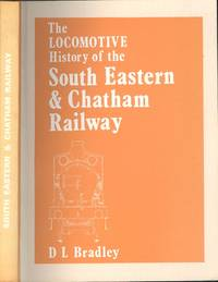 The Locomotive History of the South Eastern and Chatham Railway