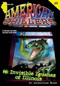 American Chillers #6 Invisible Iguanas of Illinois