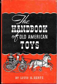 The Handbook Of Old American Toys.