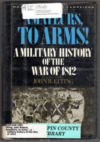 image of Amateurs, to Arms!: A Military History of the War of 1812 (MAJOR BATTLES AND CAMPAIGNS)