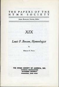THE PAPERS OF THE HYMN SOCIETY XIX, LOUIS F. BENSON, HYMNOLOGIST