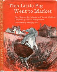 This Little Pig Went to Market: Play Rhymes for Infants and Young Children