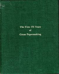 The First 175 Years of Crane Papermaking (Dalton, Massachusetts) by  Wadsworth R Pierce - 1st - 1977 - from Dorley House Books (SKU: 084017)
